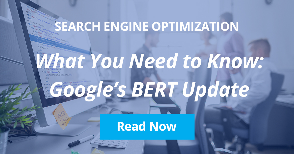 What You Need to Know About Google's BERT Update