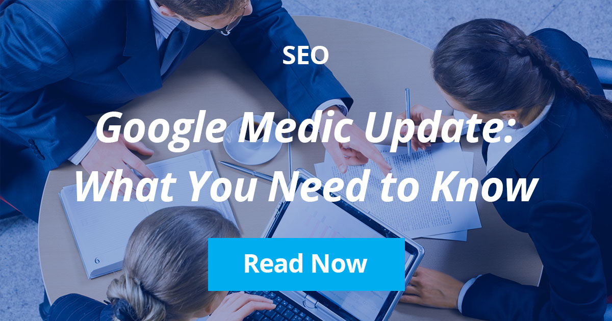Google Medic Update: What You Need To Know