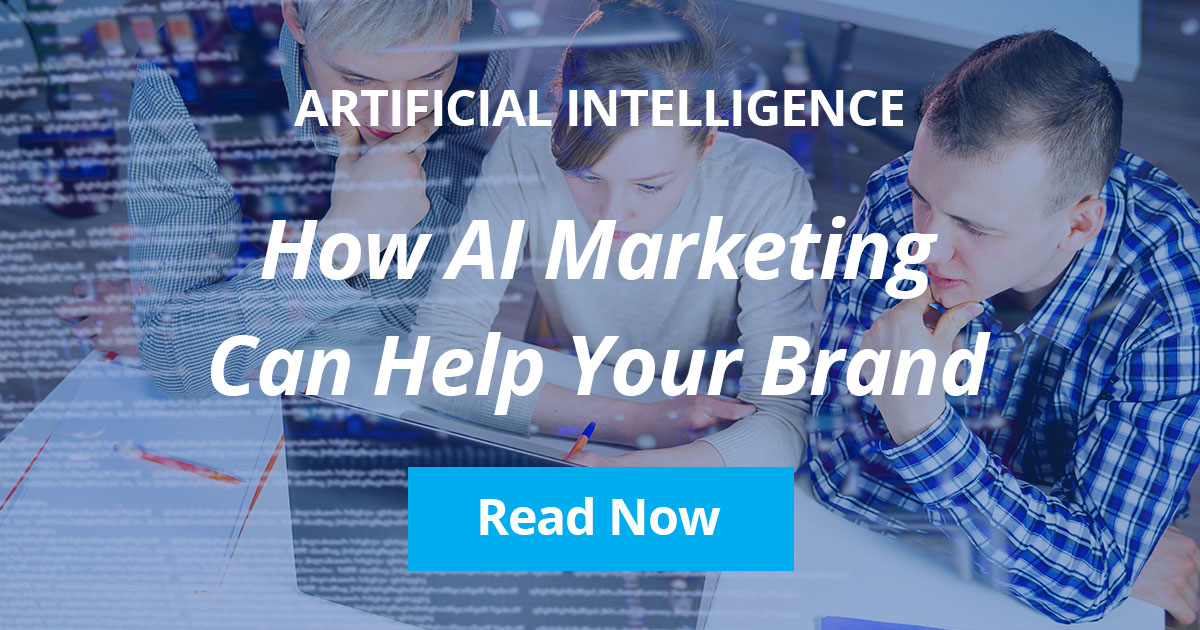 How AI Marketing Can Help Your Brand