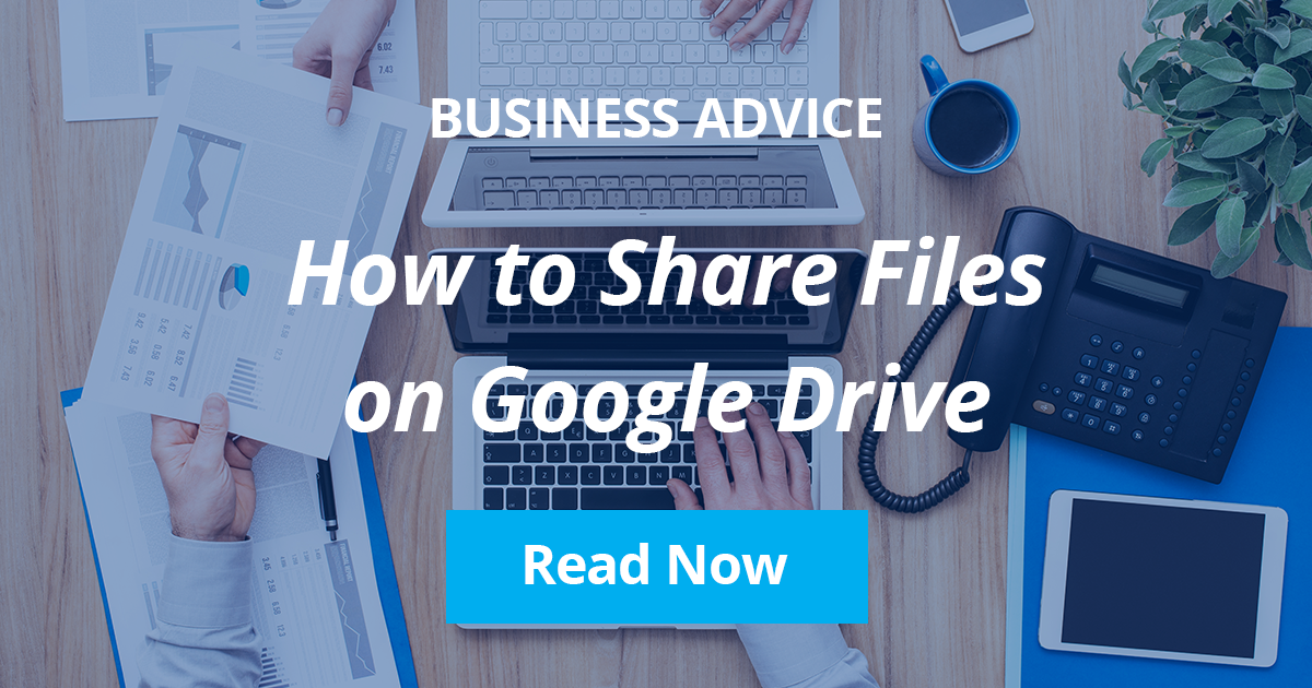 How to Share Files on Google Drive (With Your Team or Your Clients)