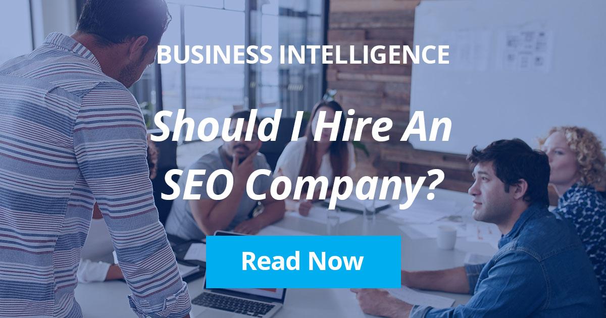 Should I Hire An SEO Company?