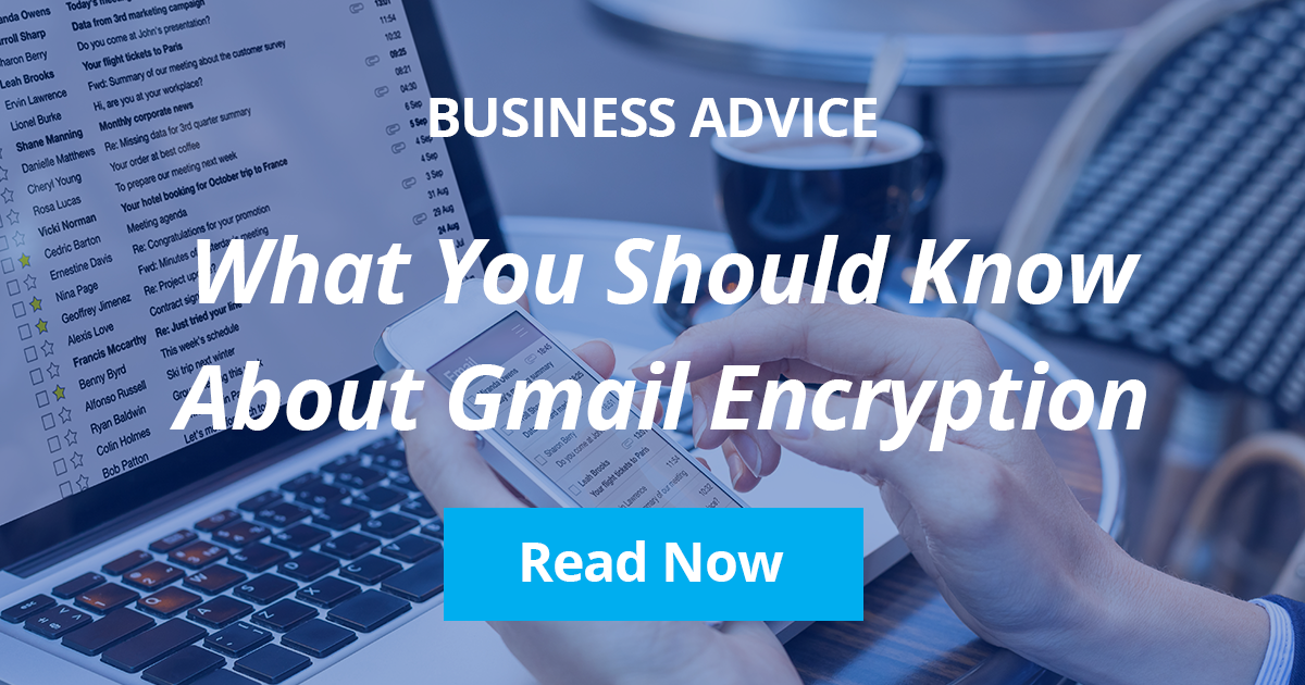 What You Should Know About Gmail Encryption