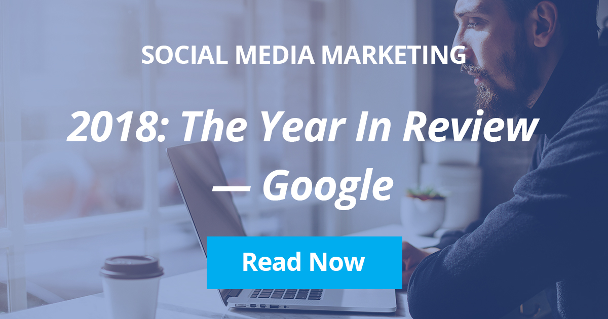 2018: Year In Review – Google